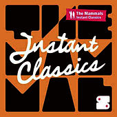 Instant Classics by The Mammals