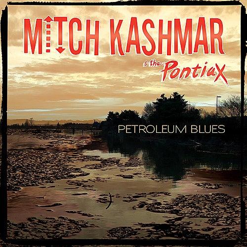 Petroleum Blues - Single by Mitch Kashmar