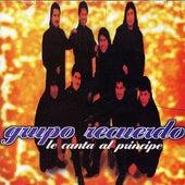 Le Canta Al Principe by Grupo Recuerdo