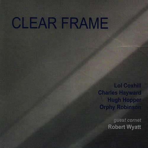 Clear Frame by Lol Coxhill