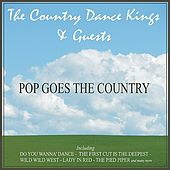 Pop Goes The Country - The Country Dance Kings and Guests by Various Artists