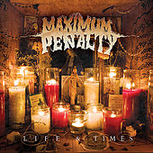 Life & Times by Maximum Penalty