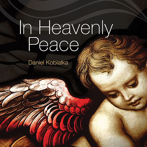 In Heavenly Peace by Daniel Kobialka