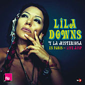 Lila Downs Y La Misteriosa en Paris - Live a Fip by Lila Downs