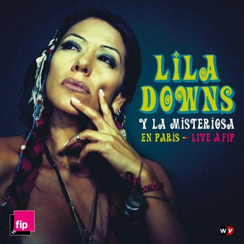 Lila Downs Y La Misteriosa en Paris - Live a Fip by Lila Downs