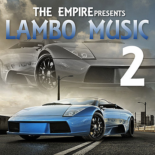 The Empire Presents Lambo Music 2 by Various Artists