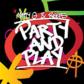 Party and Play by Matty G