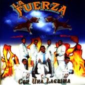 Con Una Lagrima by La Fuerza de Tierra Caliente