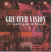 20 Years: Live in Texas by Greater Vision