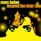 Beyond The Risin' Sun by Marc Bolan