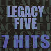 7 Hits by Legacy Five