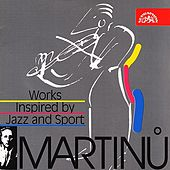 Martinu:  Works Inspired by Jazz and Sport by Various Artists