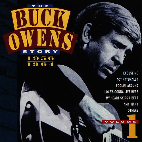 The Buck Owens Story, Volume 1: 1956-1964 by Buck Owens