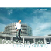 Come…(Into My Dream) by Foggy