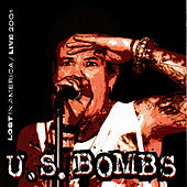 Lost In America Live 200 by U.S. Bombs