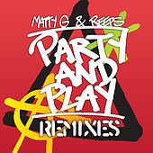 Party and Play (Remixes) by Matty G