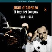 The History of Tango / El Rey del Compas / Recordings 1956 - 1957, Vol. 8 by Juan D'Arienzo