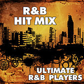 R&B Hit Mix by Ultimate R&B Players