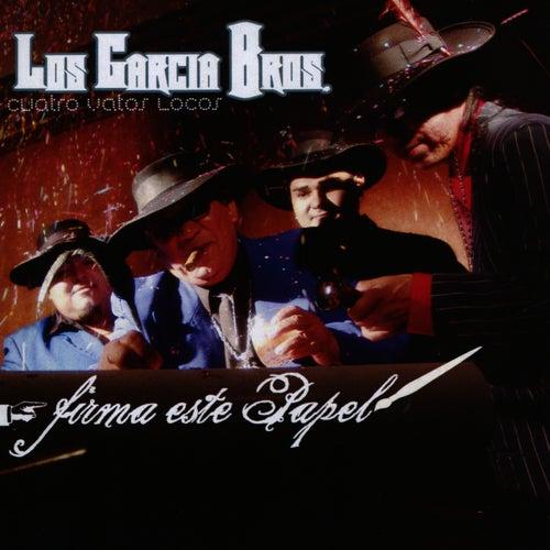 Firma Este Papel by Los Garcia Bros.