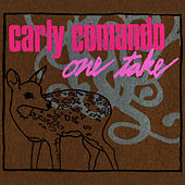 One Take by Carly Comando