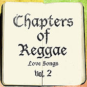 The Chapters of Reggae Love Songs Vol. 2 by Various Artists