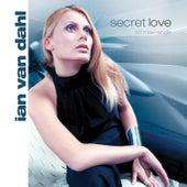 Secret Love by Ian Van Dahl