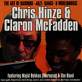 The Art of Baroque, Jazz, Dance & World Music by Chris Hinze
