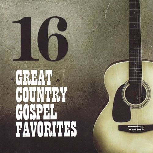 16 Great Country Gospel Favorites by Various Artists