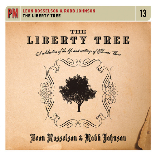 The Liberty Tree: A Celebration of the Life and Writings of Thomas Paine by Leon Rosselson