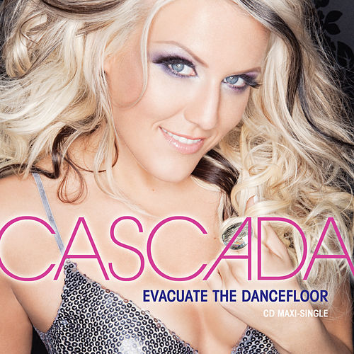 Evacuate The Dancefloor by Cascada