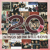 Daywind: 20 Songs Mom Will Love by Various Artists