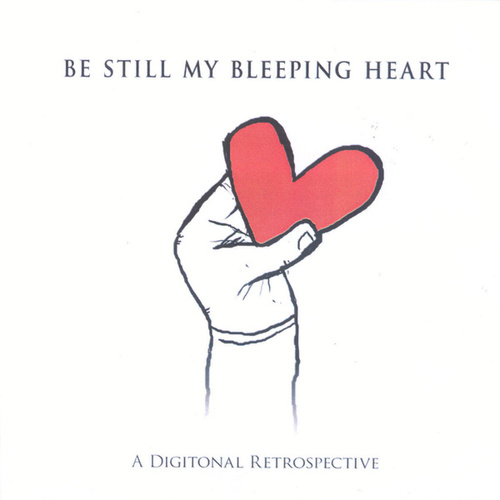 Be Still My Bleeping Heart by Digitonal