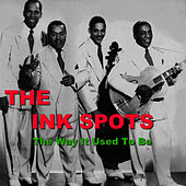 The Way It Used to Be by The Ink Spots