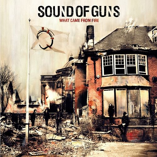 What Came From Fire by Sound Of Guns