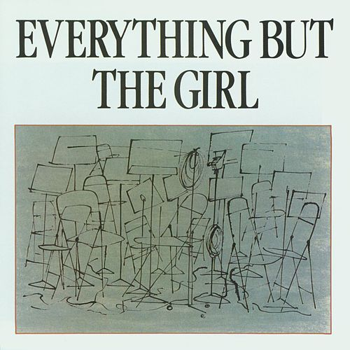 Everything But The Girl by Everything But the Girl