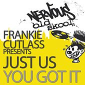 You Got It by Frankie Cutlass