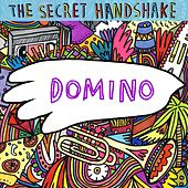 Domino [Single] by The Secret Handshake