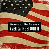 America The Beautiful by Straight No Chaser