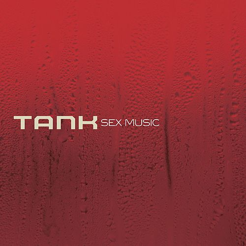 Sex Music by Tank