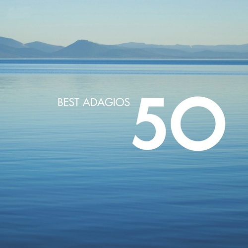 50 Best Adagios by Various Artists