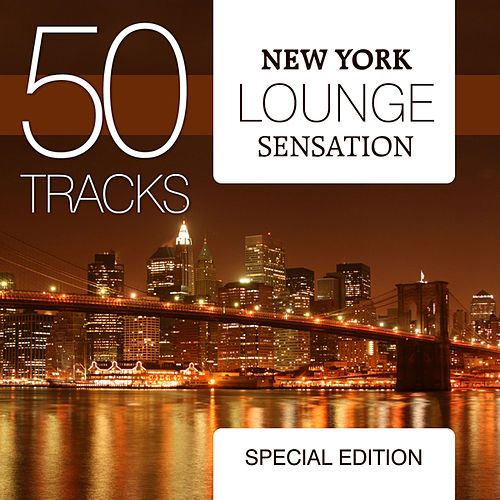 New York Lounge Sensation - Special Edition by Various Artists
