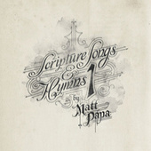 Scripture Songs & Hymns by Matt Papa