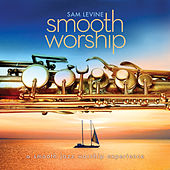 Smooth Worship by Sam Levine