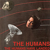The Humans Have Landed by The Humans