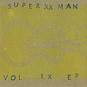 Volume IX [EP] by Super XX Man