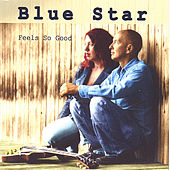 Feels So Good by Blue Star