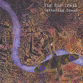 Gathering Speed (Remastered) by Big Big Train