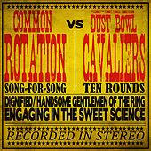 Common Rotation vs The Dust Bowl Cavaliers by Common Rotation