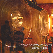 Keepin' it Reel by The Courtney Janes