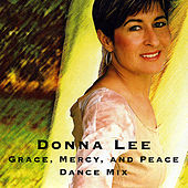 Grace, Mercy, and Peace Dance Mix Version by Donna Lee